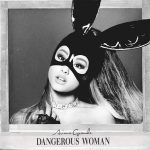 Ariana Grande - Dangerous Woman CHORDS