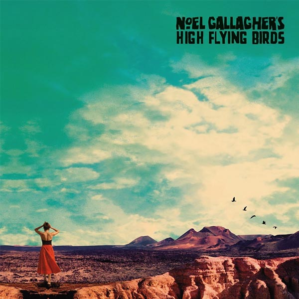 Noel Gallagher\'s High Flying Birds - The Man Who Built The Moon ...